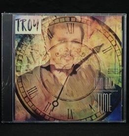 Local Music Troy Burchett - Turn Back Time (CD)
