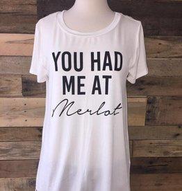 You Had Me At Merlot Tee