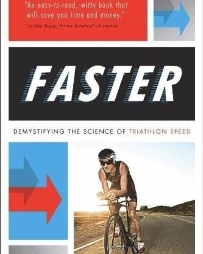 RANDOM HOUSE FASTER - DEMYSTIFYING THE SCIENCE OF TRIATHLON