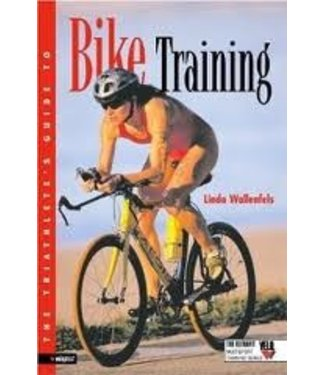 Velopress THE TRIATHLETES GUIDE TO BIKE TRAINING, L. WALLENFELS