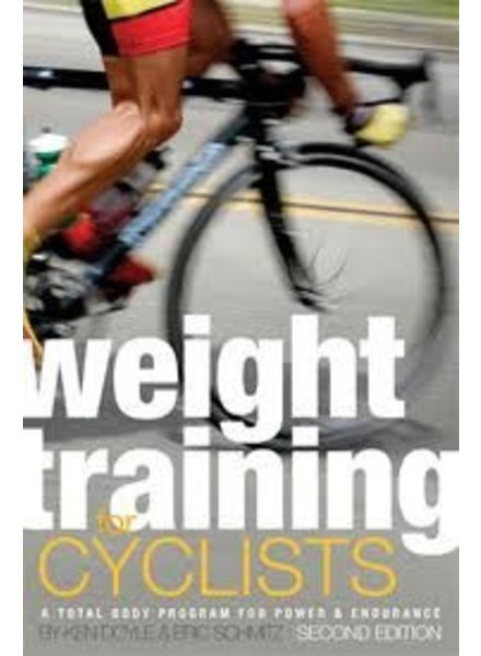 Velopress WEIGHT TRAINING FOR CYCLISTS 2ND ED, DOYLE AND SCHMITZ