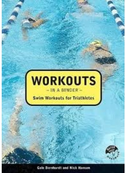 Velopress WORKOUTS IN A BINDER: SWIM WORKOUTS FOR TRIATHLETES, G. BERNHARDT