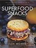 Sterling Publishers SUPERFOOD SNACKS by Julie Morris