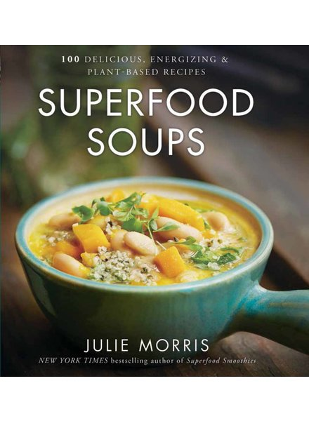 Sterling Publishers JULIE MORRIS'S SUPERFOOD SOUPS