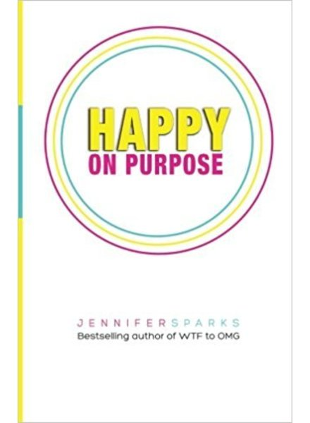 Jennifer Sparks HAPPY ON PURPOSE