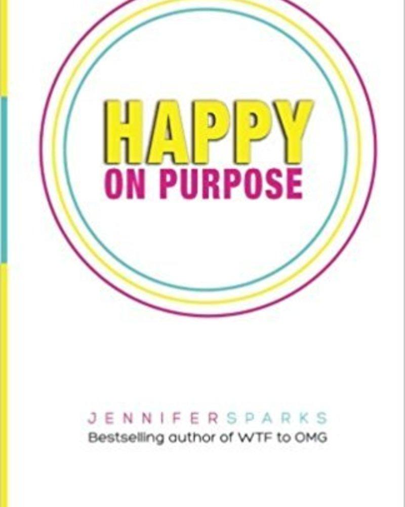 Jennifer Sparks JENNIFER SPARKS HAPPY ON PURPOSE