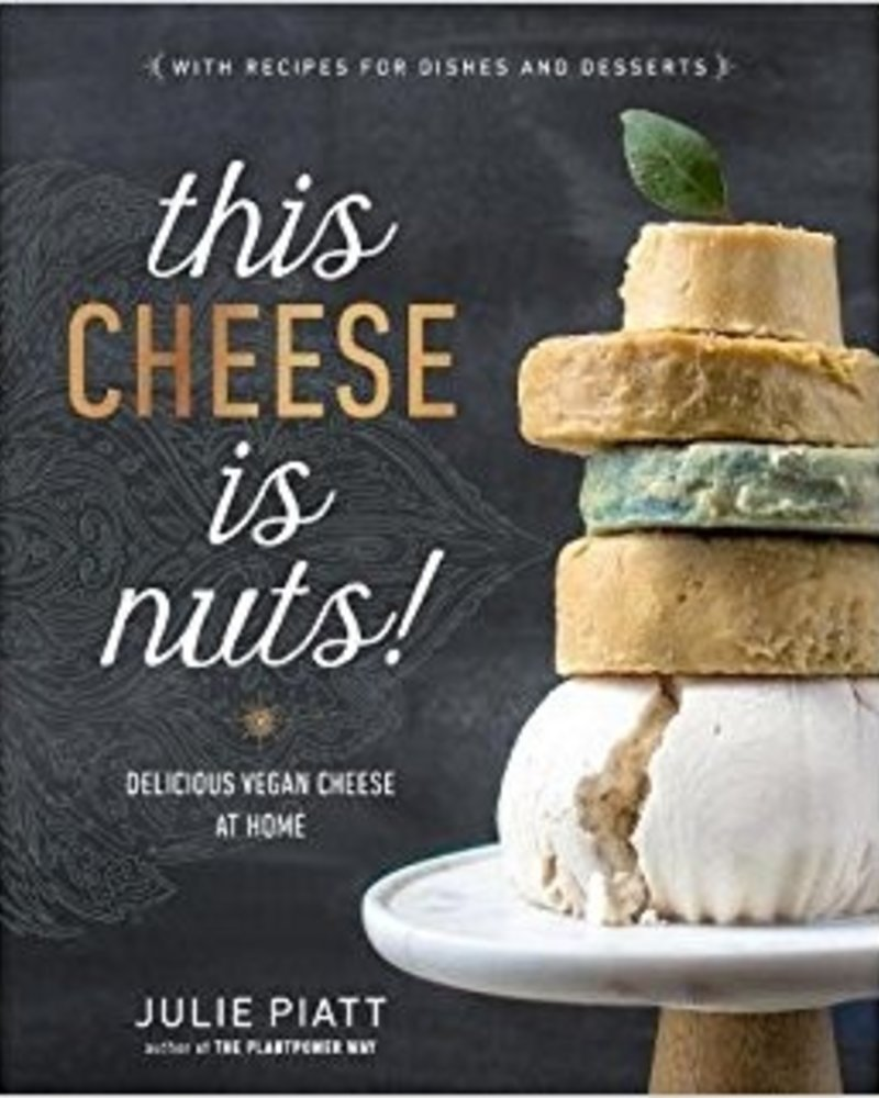 This Cheese is Nuts! by Julie Piatt