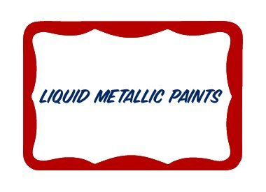 Liquid Metallic Paints