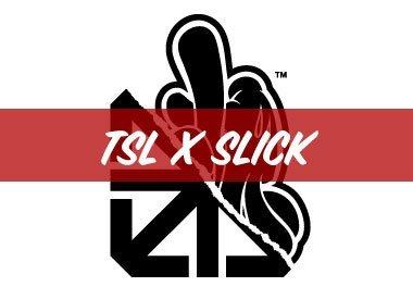 TSL x Slick