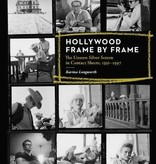 Hollywood Frame By Frame: The Unseen Silver Screen in Contact Sheets, 1951-1997