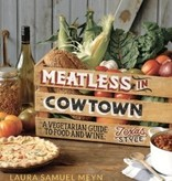 Meatless in Cowtown: A Vegetarian Guide to Food and Wine, Texas-Style Meyn