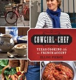 Cowgirl Chef: Texas Cooking with a French Accent