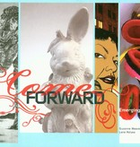 Come Forward Emerging Art in Texas