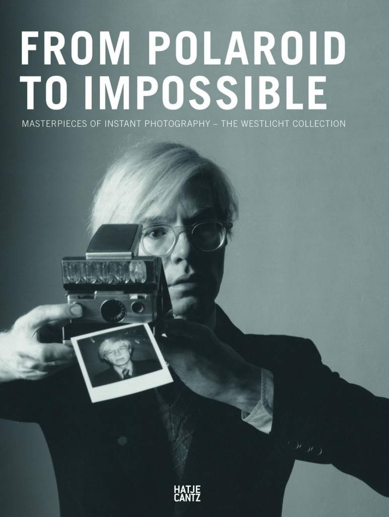 From Polaroid to Impossible Masterpieces of Instant Photography, The WestLicht Collection