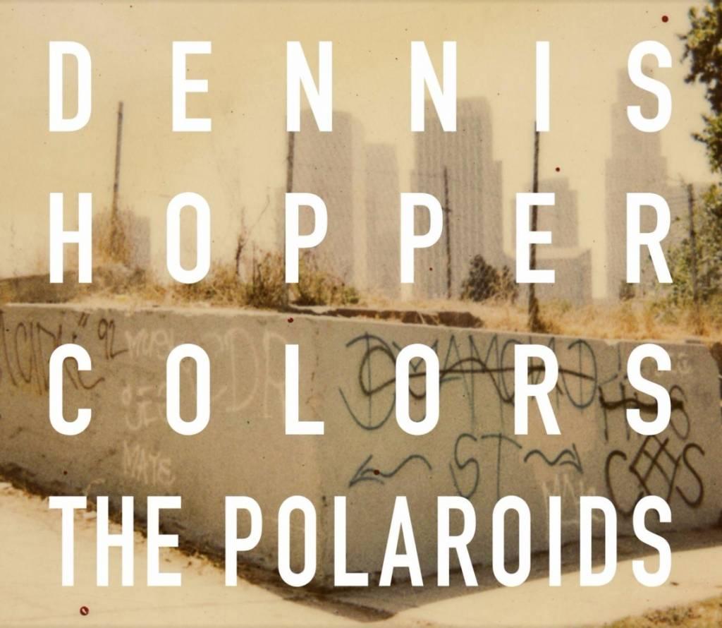 Dennis Hopper: Colors, The Polaroids