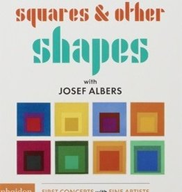 Squares & Other Shapes: with Josef Albers