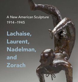 A New American Sculpture, 1914–1945: Lachaise, Laurent, Nadelman, and Zorach