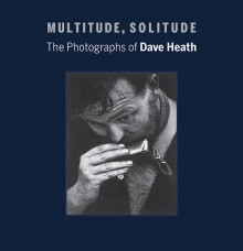 Nelson-Atkins Museum of Art Multitude, Solitude: The Photographs of Dave Heath