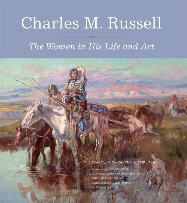 Charles M. Russell: The Women in His Life and Art