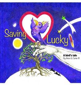 Saving Lucky Saving Lucky: A Bird's Tale