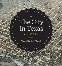 The City in Texas: A History