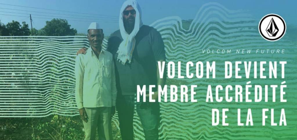 VOLCOM devient un membre accrédité de la FLA (fair labor association)