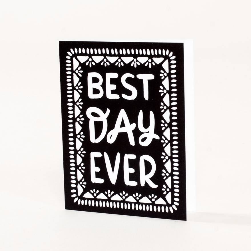 Wild Hart Paper Best Day Ever Card