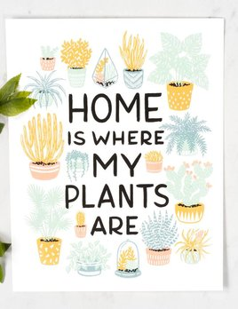 Wild Hart Paper Home Is Where My Plants Are Print