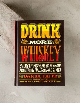 Chronicle Books Drink More Whiskey