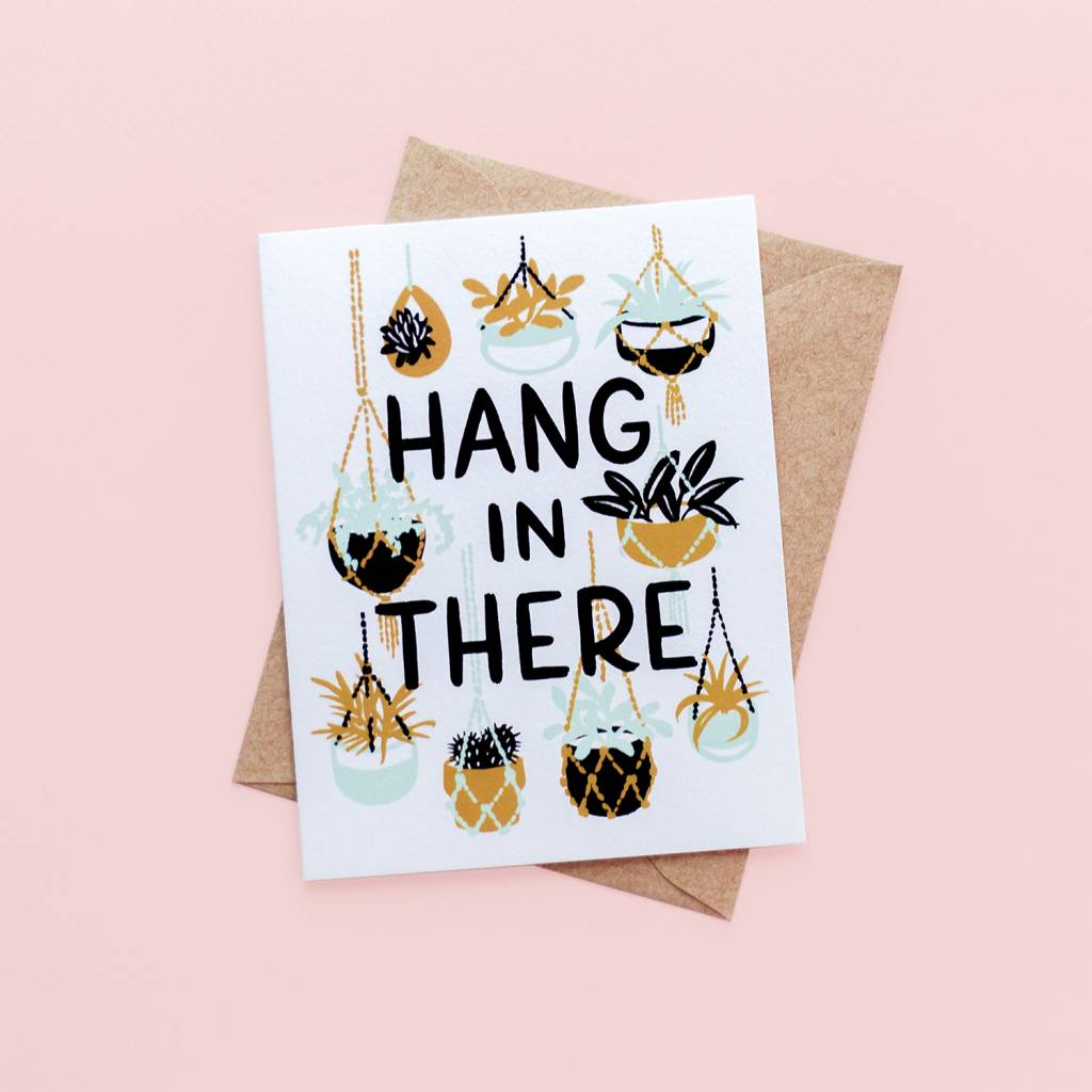 Wild Hart Paper Hang In There Card