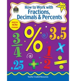 Teacher Created Resources How to Work with Fractions, Decimals & Percents Grades 4-6