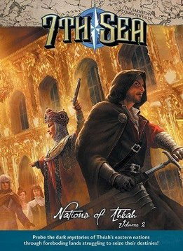 7th Sea: Nations of the Théah vol.2