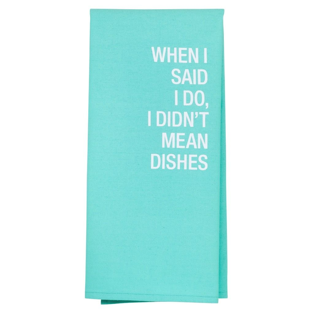 i didnt mean dishes tea towel
