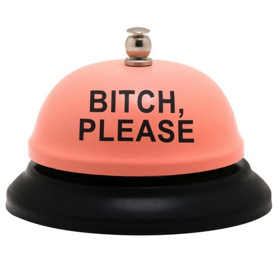 bitch, please desk bell