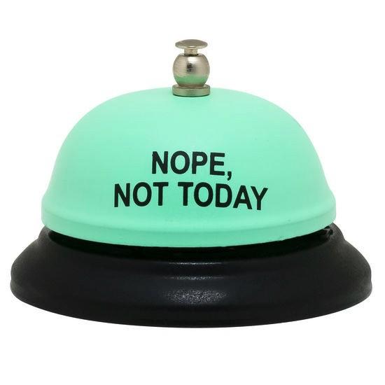 nope, not today desk bell