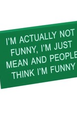 people think im funny desk sign
