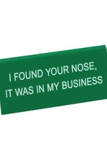 i found your nose sign