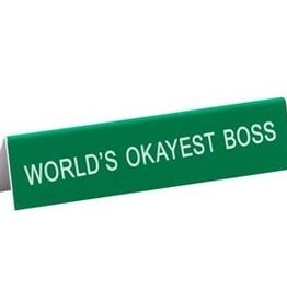 worlds okayest boss sign