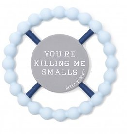 Bella Tunno happy teether - killin me smalls