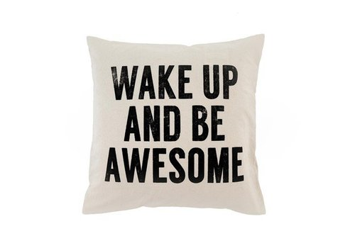 Wake Up And Be Awesome 18 x 18