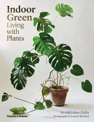 United Books Book - Indoor Green: Living with Plants by Mr Kitly's Bree Claffey