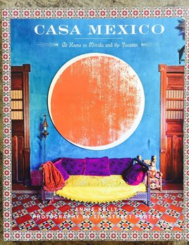 United Books Book - Casa Mexico by Annie  Kelly & Tim Street-Porter