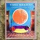 United Books Book - Casa Mexico by Annie  Kelly & Tim Street-Porter