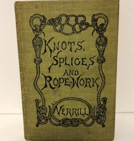 Knots, Splices, and Rope-Work by A. Hyatt Verrill