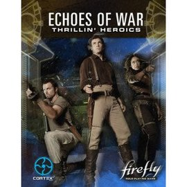 Margaret Weis Productions Firefly RPG: Echoes of War - Thrillin' Heroics