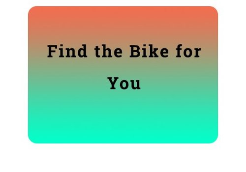 Find the Bike for You