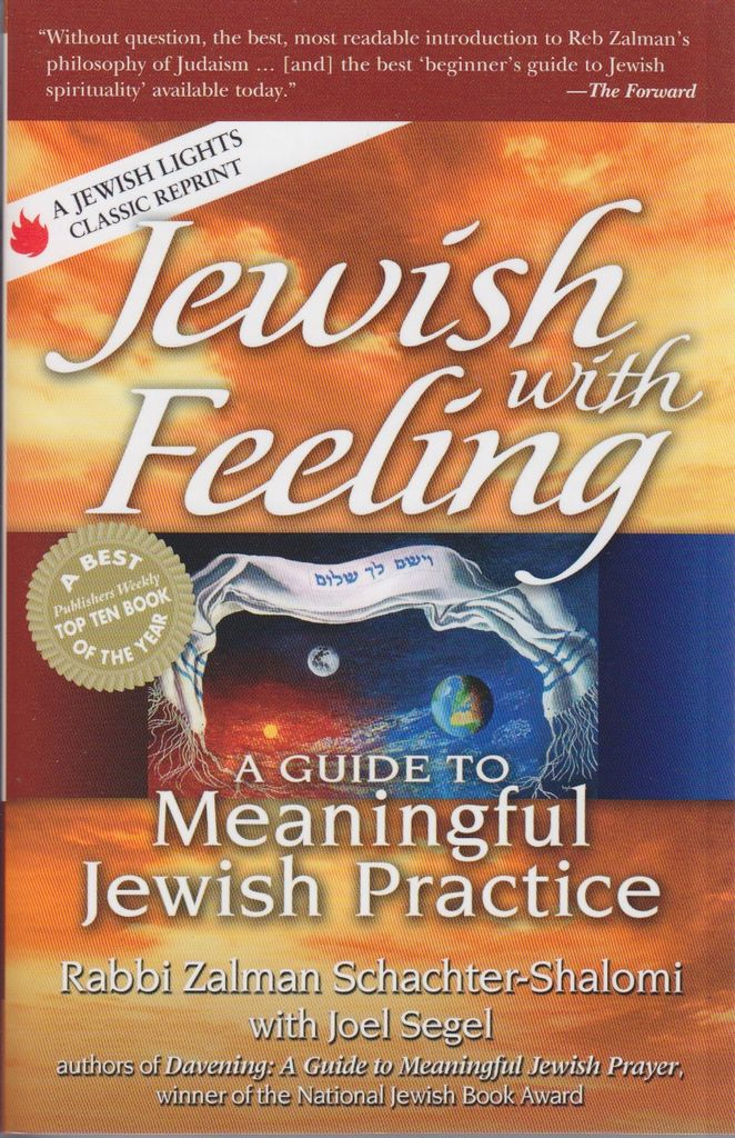 Jewish with Feeling:  A Guide to Meaningful Jewish Practice - Rabbi Zalman Schachter-Shalomi