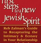 First Steps to a New Jewish Spirit: Reb Zalman's Guide to Recapturing the Intimacy and Ecstasy in your Relationship with God - Rabbie Zalman Schachter-Shalomi with Donald Gropman
