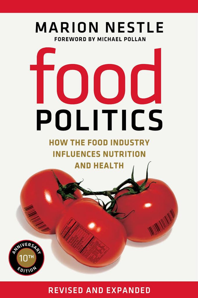 Food Politics: How the Food Industry Influences Nutrition and Health - Marion Nestle