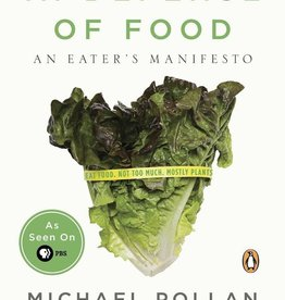 In Defense of Food: An Eater's Manifesto - Michael Pollan